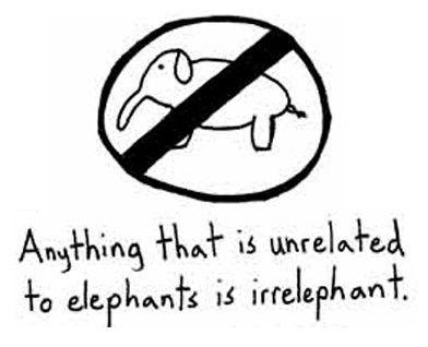 Irrelephant.