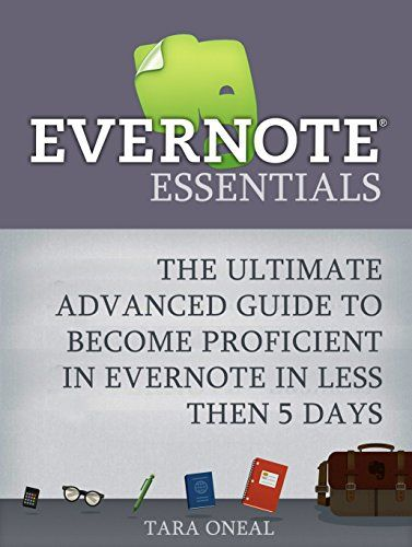 Evernote Essentials: The Ultimate Advanced Guide to Become Proficient in Evernote in less then 5 Days (Evernote, evernote books, evernote essentials) by Tara Oneal http://www.amazon.com/dp/B017O1I0YU/ref=cm_sw_r_pi_dp_3k4pwb1PWN0Z7