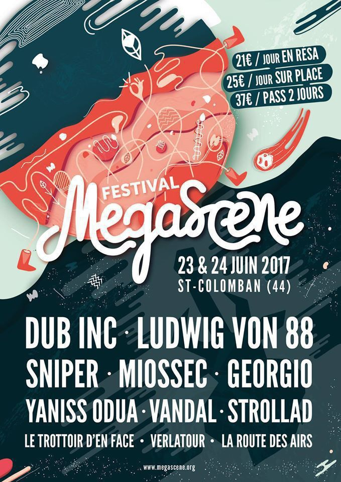 Le Festival Mégascène se déroulera, pour la 28ème édition, à Saint-Colomban (44) les 23 et 24 juin 2017 avec Dub Inc, Georgio, Miossec, Vandal, Yaniss Odus, Le Trottoir d'en Face, Ludwig Von 88, Sniper, ..