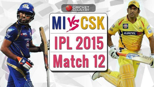 Mumbai Indians vs Chennai Super Kings, IPL 2015 Preview: Beleaguered MI face uphill task against formidable CSK #IPL2015