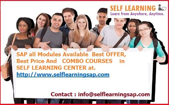 SAP all Modules Available  Best OFFER and Best Price And   COMBO COURSES      in SELF LEARNING CENTER at. http://www.selflearningsap.com  We have the training solutions for the modules like SAP SD, CRM, QM, FIORI , BPC10 , HANA S4 simple finance,  MM ,  ABAP,  FICO,  APO, WM,  EWM , BO 4.1 , BI 7.3, PI 7.4,PP, HR/HSM , BASIS  HANA ,  ABAP Webdynpro & OOPs.