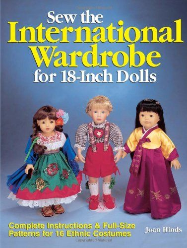 Sew the International Wardrobe for 18-Inch Dolls by Joan Hinds http://www.amazon.com/dp/0873419901/ref=cm_sw_r_pi_dp_yyTUwb0AA0YJA