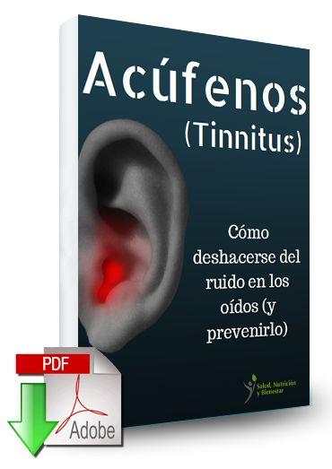 Acúfenos (tinnitus): Descárguese ahora las soluciones naturales para deshacerse de los ruidos en los oídos para siempre