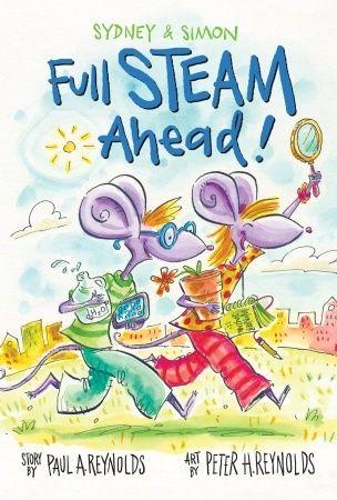 Sydney & Simon: Full Steam Ahead! by  Paul Reynolds (Author); Peter Reynolds (Author)