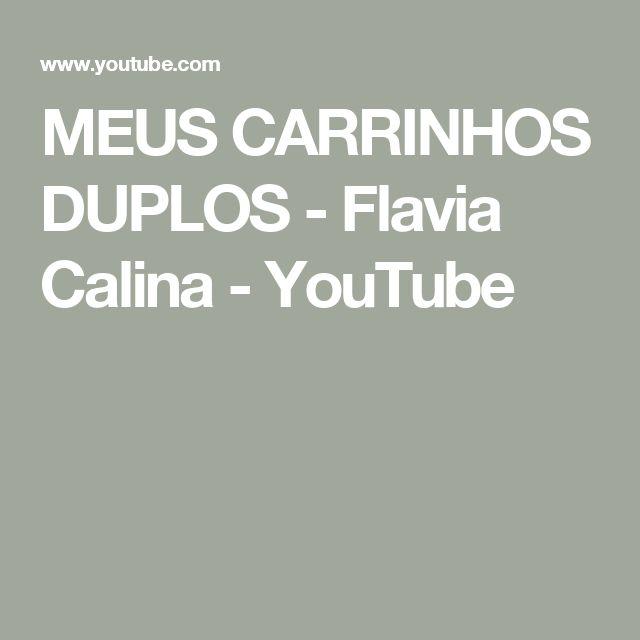 MEUS CARRINHOS DUPLOS - Flavia Calina - YouTube
