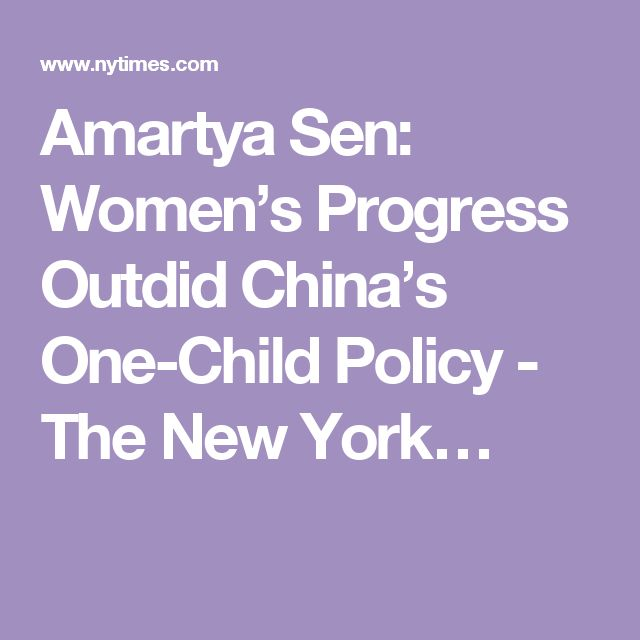 Amartya Sen: Women's Progress Outdid China's One-Child Policy - The New York…
