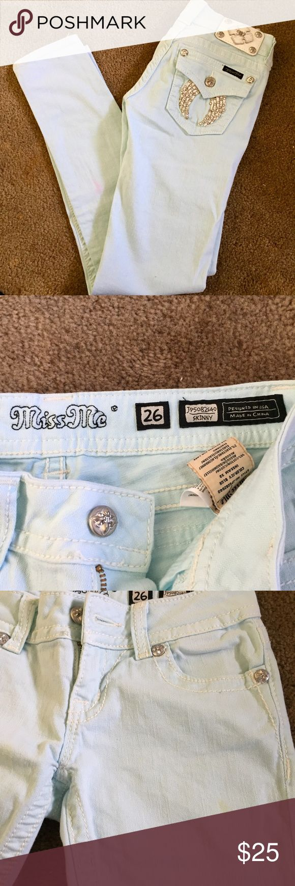 Miss Me icy blue skinny jeans Sz 26 Miss Me skinny jeans icy blue size 26. There are some marks on the garment. ( see pictures) not sure if it comes off. Very cute you can cut off and wear as shorts   Selling cheap. Miss Me Jeans Skinny