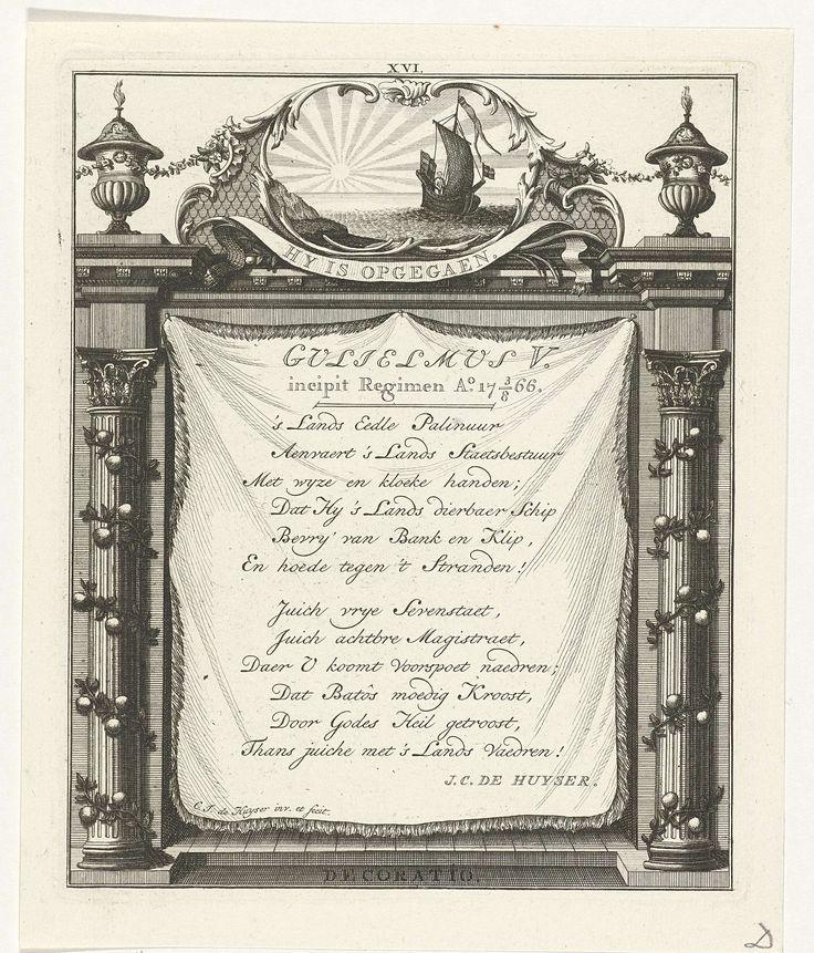 Carel Jacob de Huyser   Lofdicht voor prins Willem V van Oranje-Nassau, Carel Jacob de Huyser, 1766 - 1768   Een twaalfregelig lofdicht in het Nederlands ter gelegenheid van het aantreden van Willem V, prins van Oranje-Nassau, als stadhouder in 1766. Het lofdicht is opgeprikt binnen een architectonische omlijsting, aan weerzijden een zuil met appeltjes van oranje. Bovenop een cartouche met daarbinnen de beeltenis van een schip met Nederlandse vlaggen en wimpel op zee, op de achtergrond de…