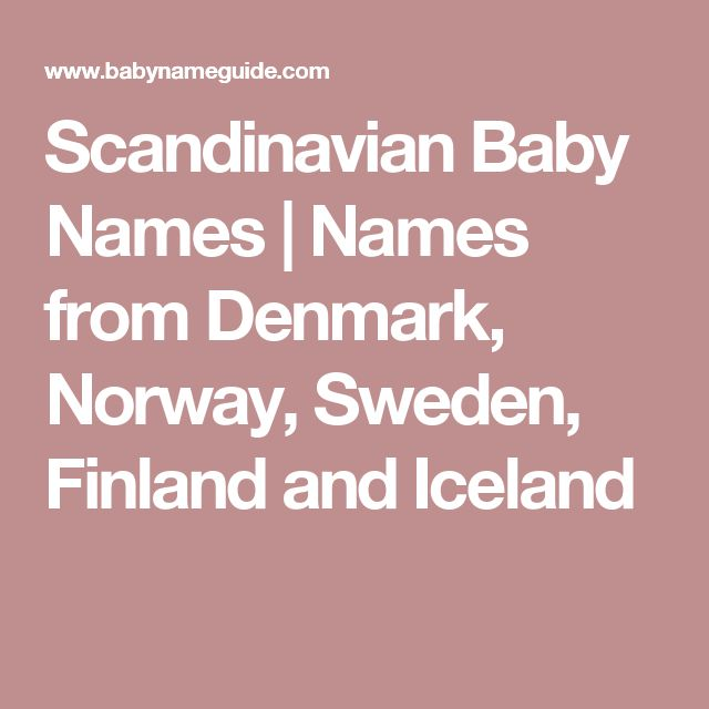 Scandinavian Baby Names | Names from Denmark, Norway, Sweden, Finland and Iceland