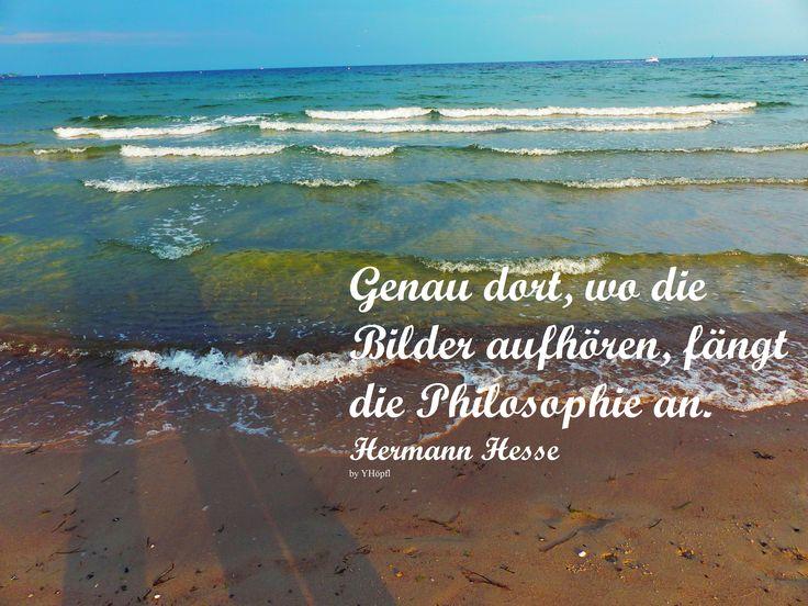 Genau dort, wo die Bilder aufhören, fängt die Philosophie an. Hermann Hesse Photo by YHöpfl