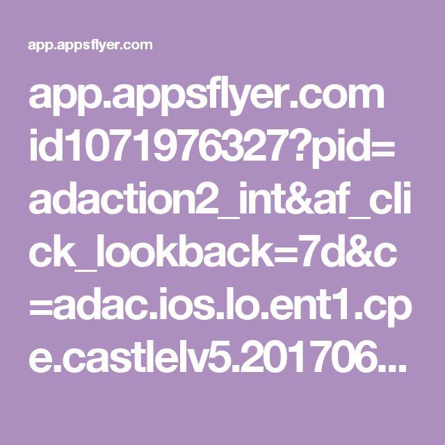 app.appsflyer.com id1071976327?pid=adaction2_int&af_click_lookback=7d&c=adac.ios.lo.ent1.cpe.castlelv5.20170612.0200&clickid=1023d75c211fb199577b08c45db864&af_siteid=126843012&af_installpostback=false&af_sub5=16160&af_sub4=