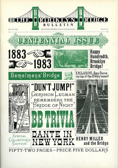 Brooklyn Bridge Bulletin Editor + publisher: Ed Schilders  Designer: Piet Schreuders  Vol. 3, #3-4-5-6 (Centennial Issue)