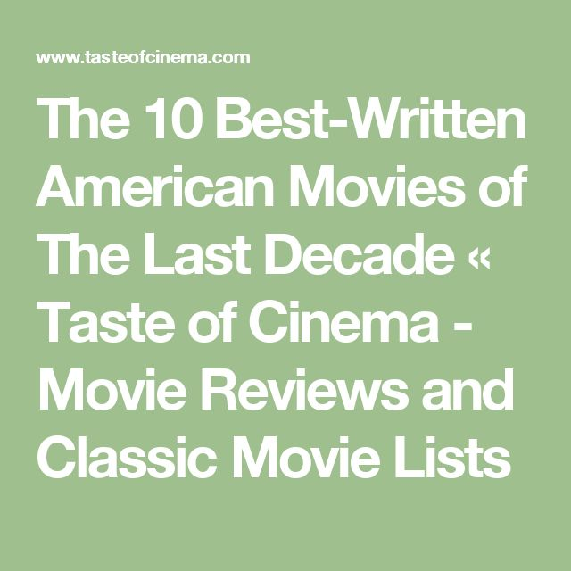 The 10 Best-Written American Movies of The Last Decade «  Taste of Cinema - Movie Reviews and Classic Movie Lists