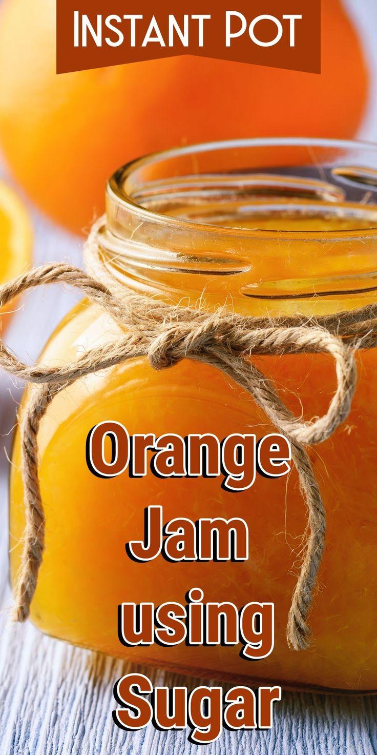 Instant Pot Orange Jam using Sugar