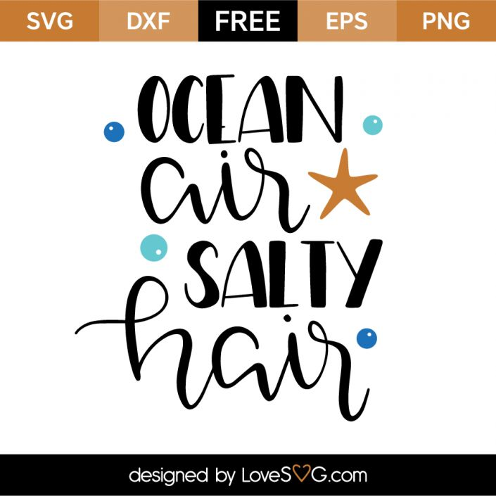*** FREE SVG CUT FILE for Cricut, Silhouette and more *** Ocean air salty hair