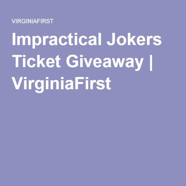 Impractical Jokers Ticket Giveaway | VirginiaFirst