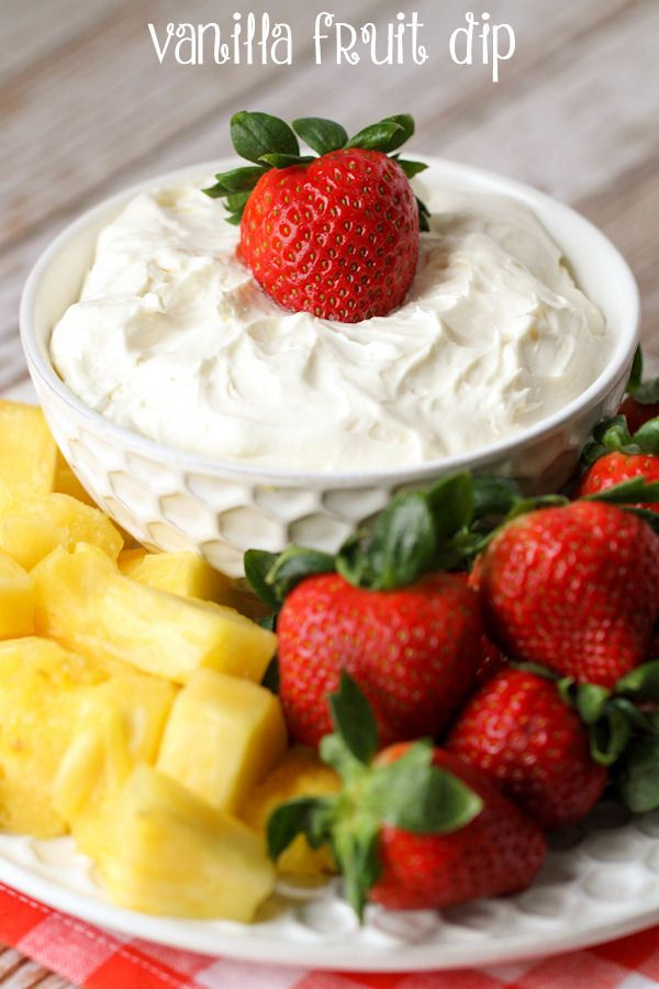 Check out Vanilla Fruit Dip. It's so easy to make!