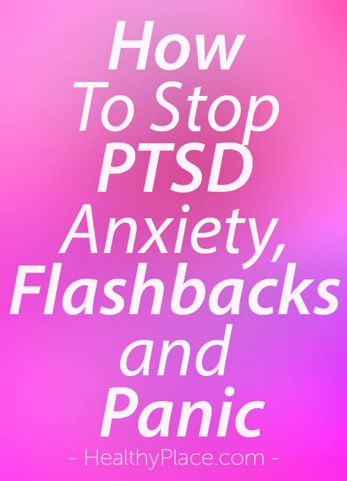 """""""Once you understand PTSD symptoms and how mindfulness can help change your experience, the question arises; How do I stop PTSD anxiety, flashbacks and panic?"""" www.HealthyPlace.com"""