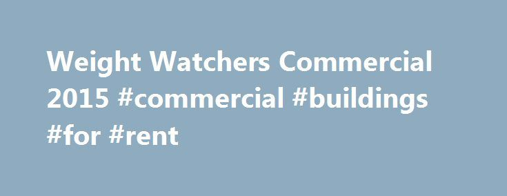 Weight Watchers Commercial 2015 #commercial #buildings #for #rent http://commercial.remmont.com/weight-watchers-commercial-2015-commercial-buildings-for-rent/  #weight watchers commercial # Weight Watchers Commercial 2015 While Weight Watchers is a household name in America, this was the first time they came into our households (via the Tube) on Super Bowl Sunday. The Super Bowl does at first seem like an unusual advertising venue for the weight loss company. On the other hand, […]