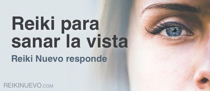 Reiki para sanar la vista http://reikinuevo.com/reiki-para-sanar-vista/