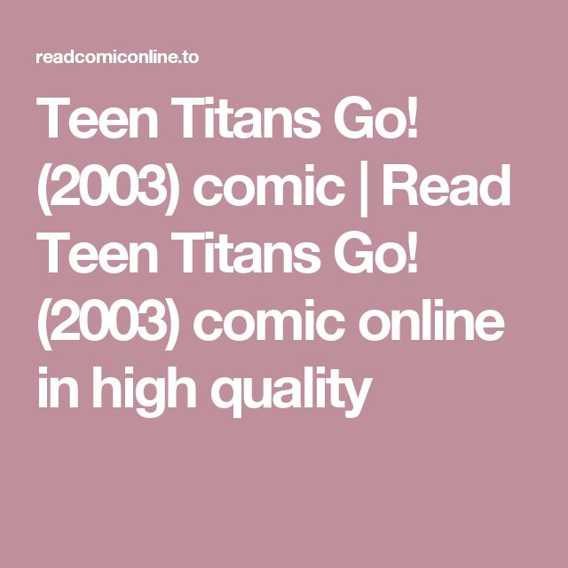 Teen Titans Go! (2003)      comic | Read      Teen Titans Go! (2003)      comic online in high quality