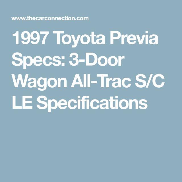 1997 Toyota Previa Specs: 3-Door Wagon All-Trac S/C LE Specifications
