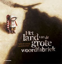 Agnès Delestrade en Valeria Docampo (ill.), vertaald door Siska Goeminne: Het land van de grote woordfabriek