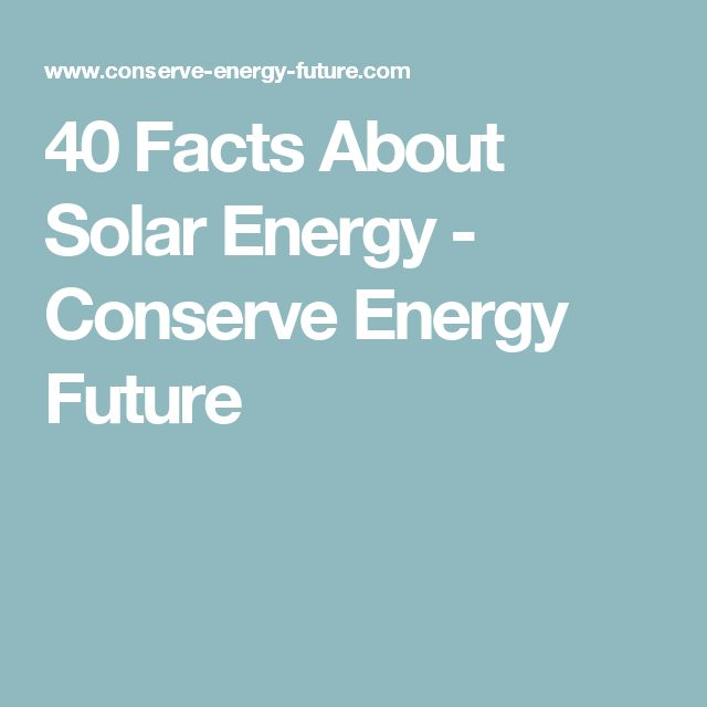 25 best ideas about solar energy facts on pinterest for Energy conservation facts
