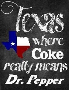 Dr Pepper....originated in Waco!