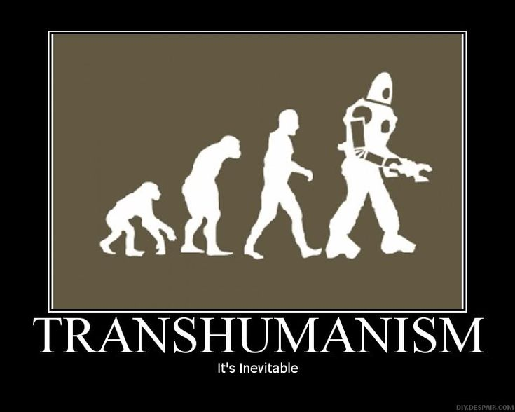 Transhumanism-The next stage in human evolution.