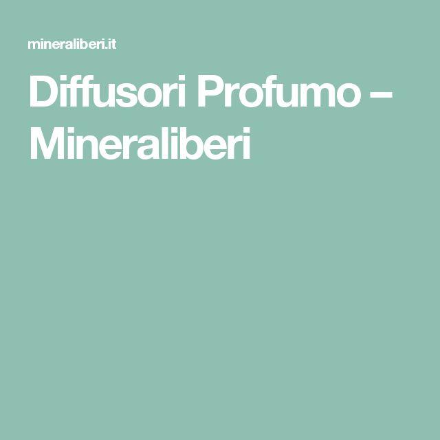 Diffusori Profumo – Mineraliberi
