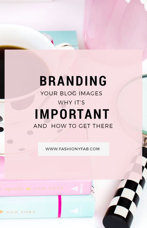 Branding Your Blog Images: Why It's Important and How to Do it