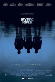 Mystic River - With a childhood tragedy that overshadowed their lives, three men are reunited by circumstance when one has a family tragedy.