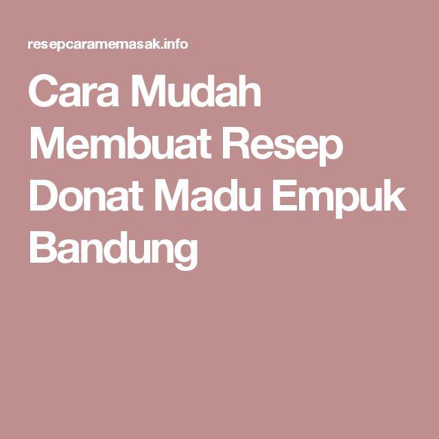 Cara Mudah Membuat Resep Donat Madu Empuk Bandung