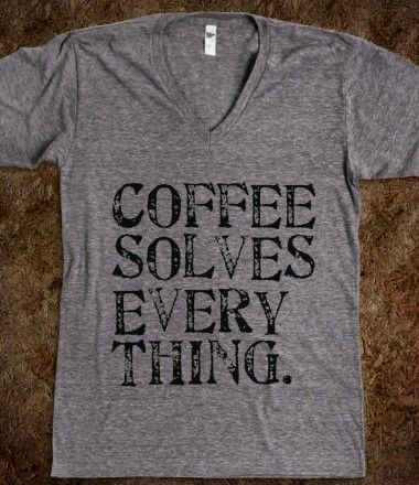 Coffee Solves Everything Tee