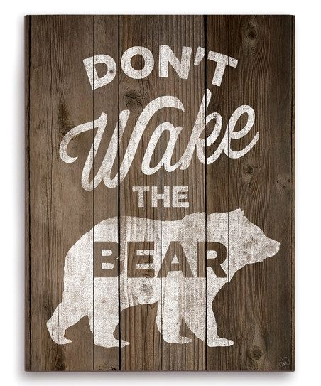 Image Canvas Dont Wake the Bear Wall Art | zulily-  So getting this for a Beary cute nursery!!! Shhh... #littlebear