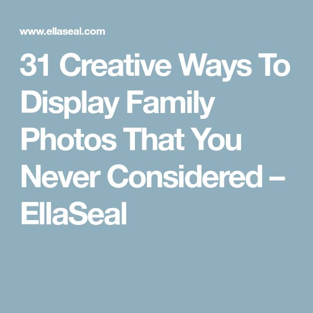 31 Creative Ways To Display Family Photos That You Never Considered – EllaSeal