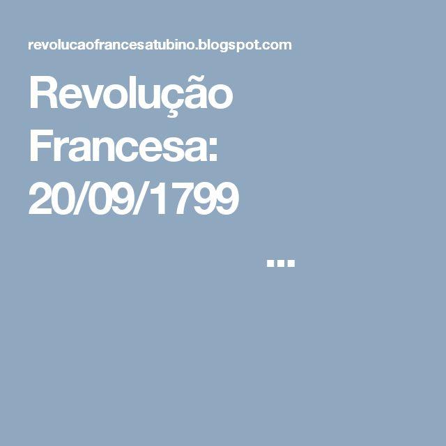Revolução Francesa: 20/09/1799                    ...