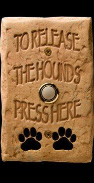 """To Release the Hounds Press Here"" doorbell cover."