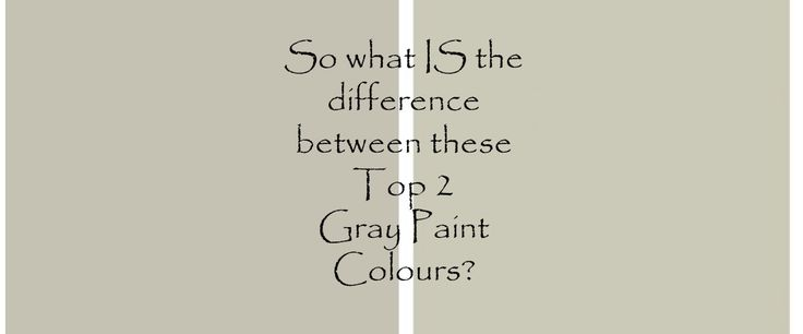 collonade gray and revere pewter the 2 best gray paint colours.  Learn about the difference in undertones and depth