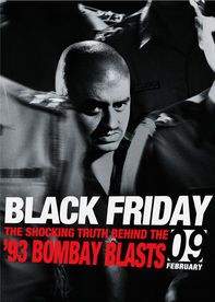 Black Friday - This docudrama based on the same-titled book tracks the aftermath of a 1993 bombing in Bombay through the eyes of a journalist covering the story.