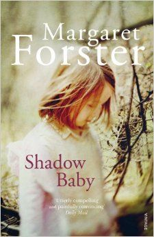 Shadow Baby: Amazon.co.uk: Margaret Forster: 9780099570530: Books