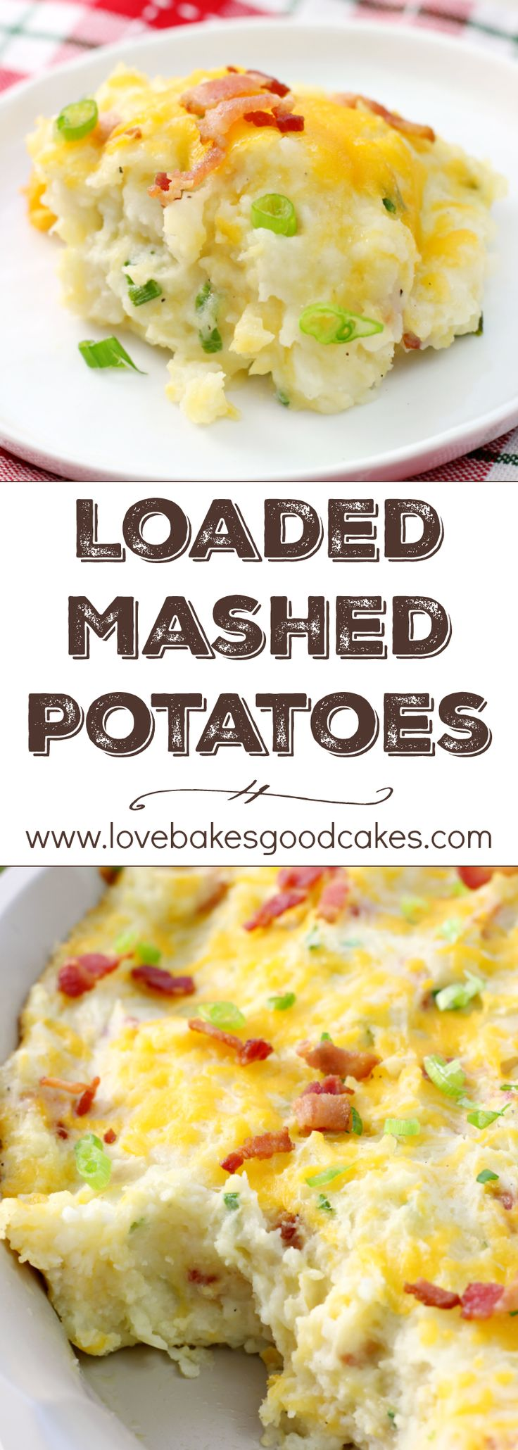 Loaded Mashed Potatoes ~ a loaded baked potato and traditional mashed potatoes all in one dish...your family will beg you to make this recipe again and again!