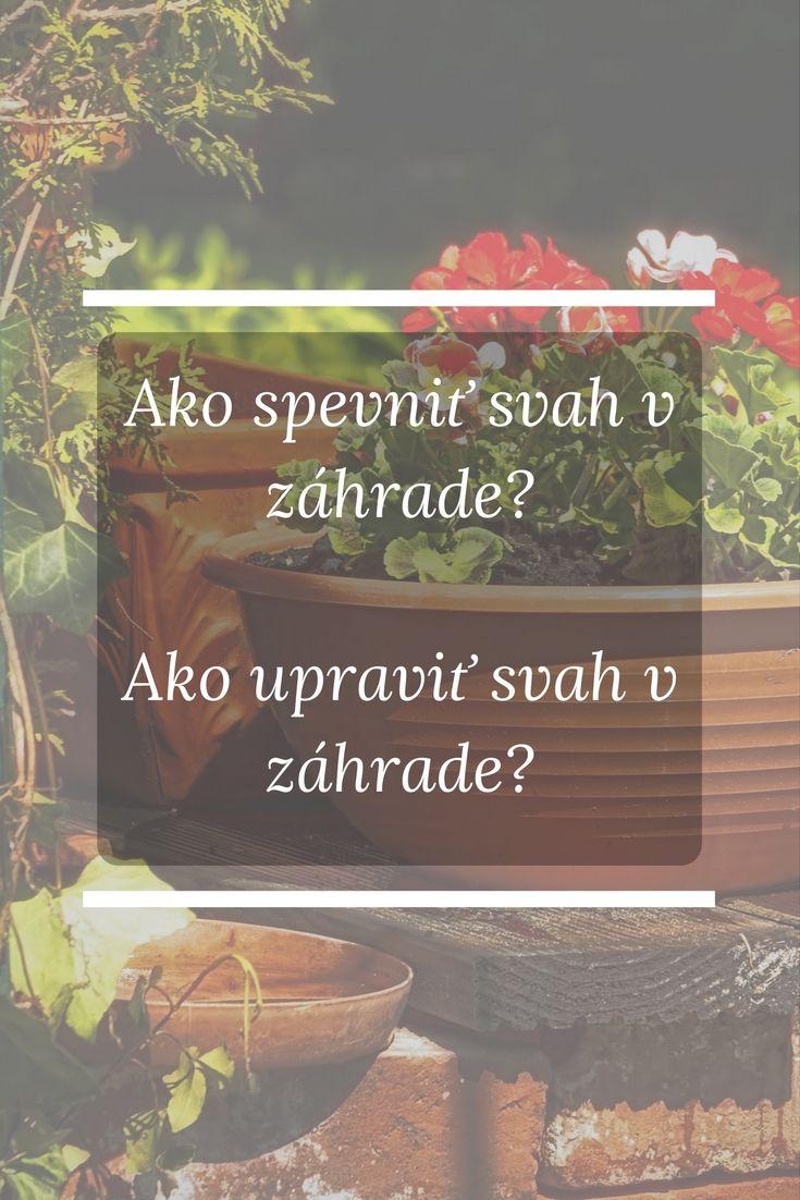 Viete ako spevniť svah v záhrade? Ako upraviť svah v záhrade?