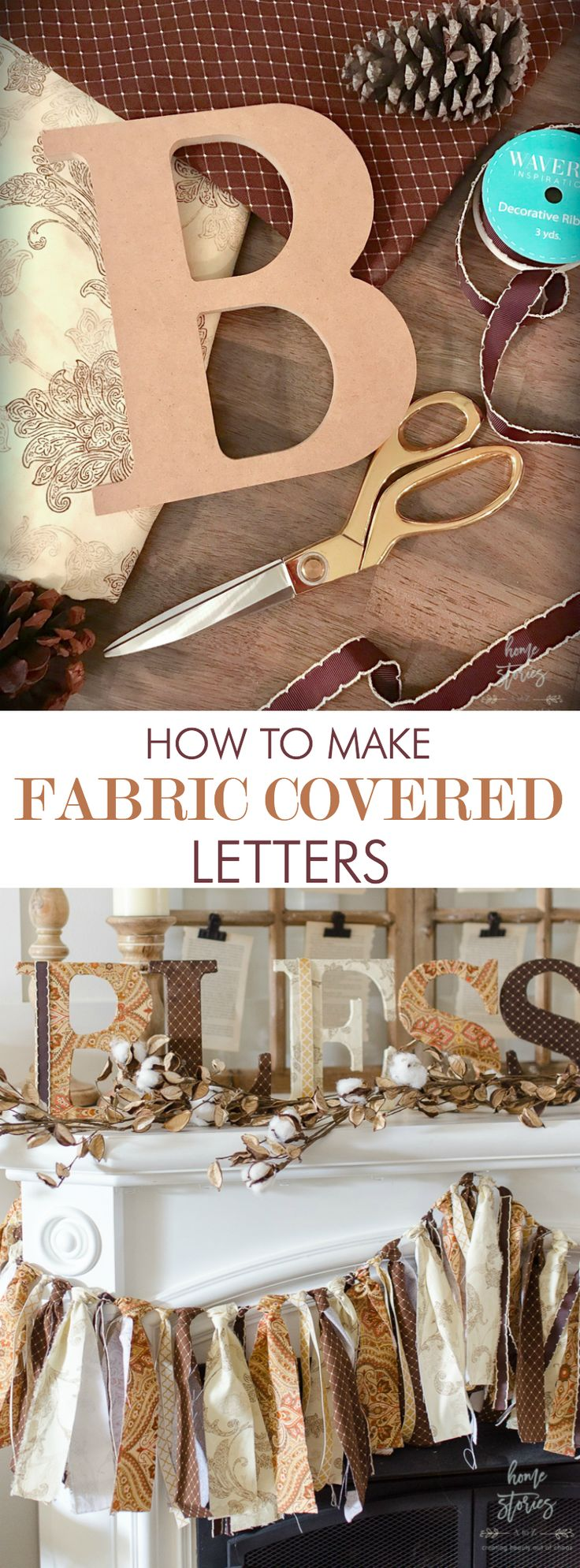 Learn how to make fabric covered letters with this easy no sew, step-by-step pictorial tutorial.  via @homestoriesatoz ad waverlyinspirations