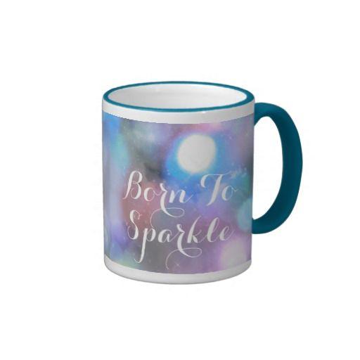 Beautiful inspirational born to sparkle gift mug