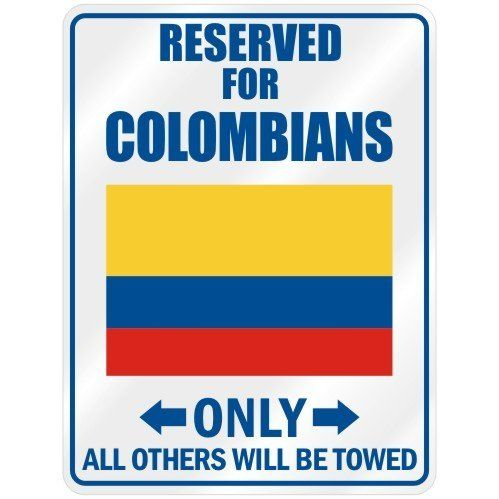 "New "" Reserved Only For Colombian - Flag Nation "" Colombia Parking Sign Country by TopExpressions. $12.99. Easy to install. Great gift idea. Brand new Sign. Parking sign 11.50"" x 8.75"". This sign is made of indoor/outdoor weatherproof.040 polystryrene (plastic as thick as 2 credit cards on top each other).This sign comes with rounded corners and one hole at each end for hanging.This is a great gift."