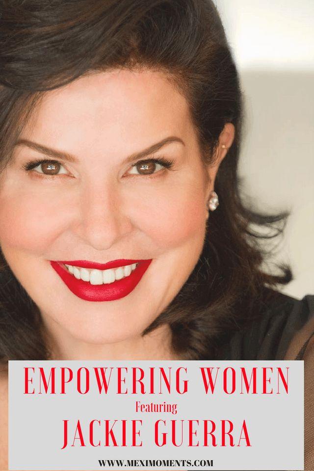 Empowering Women Featuring Jackie Guerra