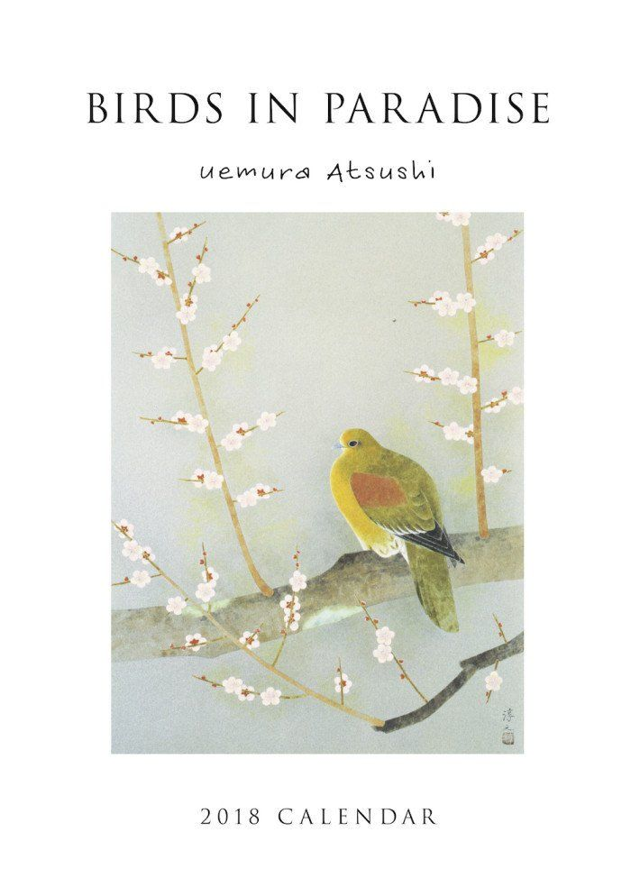 Birds in Paradise - Uemura Atsushi Calendar 2018