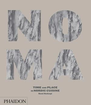 Noma  Time and Place in Nordic Cuisine